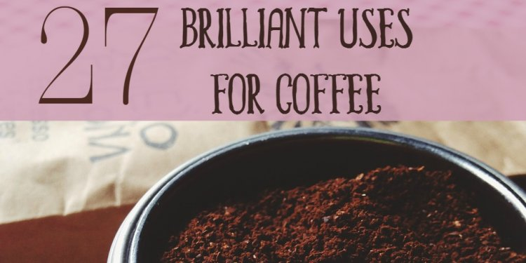 27 Brilliant Uses for Coffee