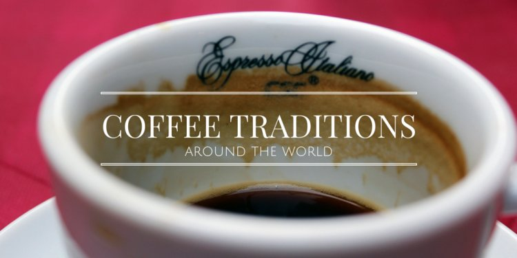 Coffee Traditions Around the