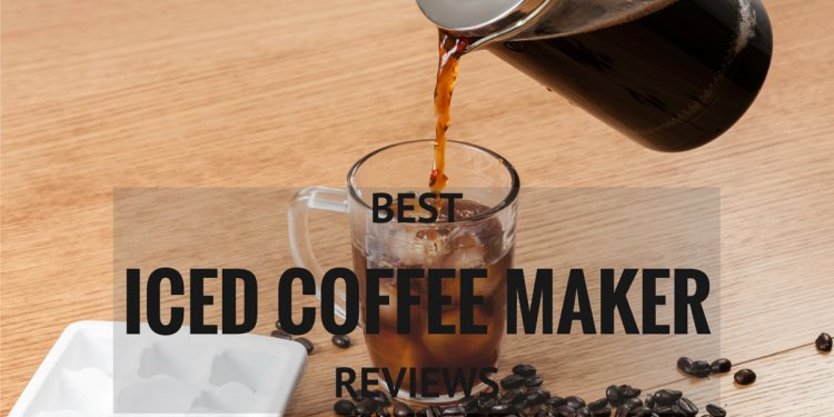 Best Iced Coffee Maker Reviews