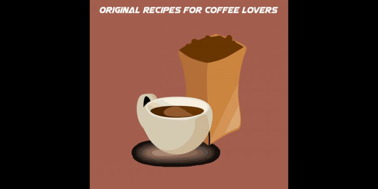 Original Recipes For Coffee