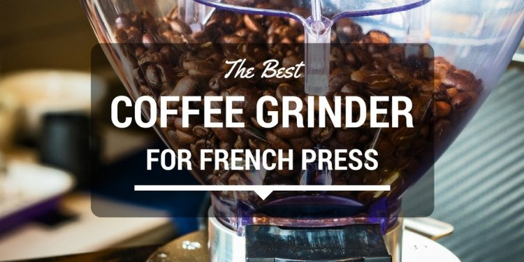 Best-coffee-grinder-for-french