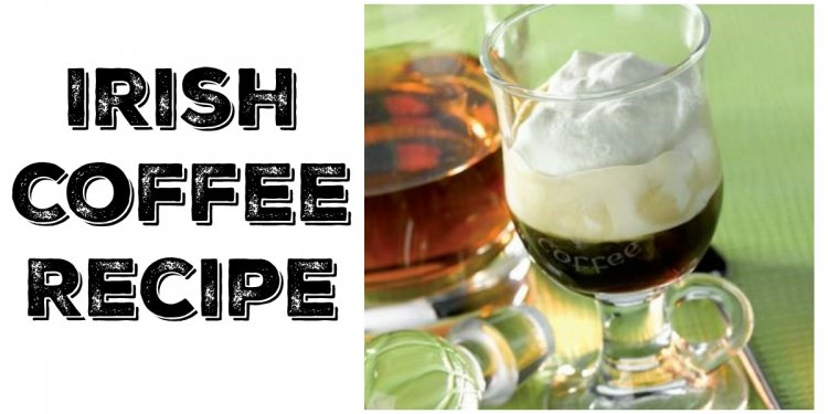 Traditional Irish Coffee - Eat